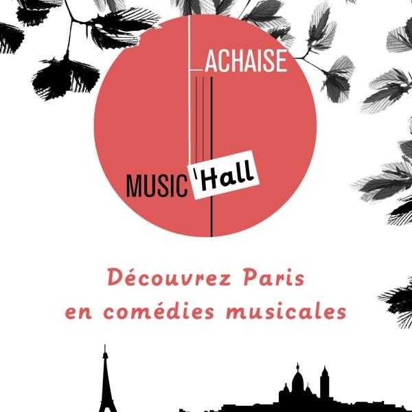 Lachaise Music'Hall - Découvrez Paris en comédies musicales !